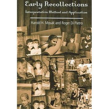 Early Recollections: Interpretive Method And Application: Early Recollections