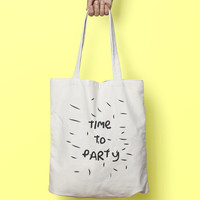 Time To Party Tote Bag Canvas Funny Totes - Party Bag - Market Bag Canvas - Printed Tote Bag Illustrated Hand Drawn - Funny Quote Tote Bag