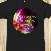 See Heaven's Got A Plan For You Tee - shine on