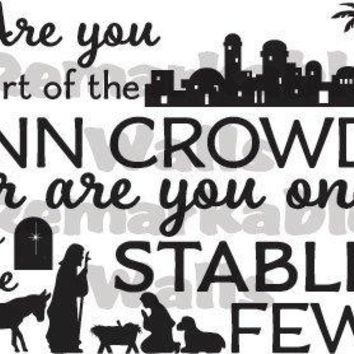 "Are you part of the Inn Crowd or one of the Stable Few Decal Sticker Cut for 12"" Tile Christmas Gift"
