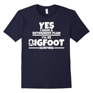 Funny Retirement T-shirt Bigfoot Believer & Paranormal Lover