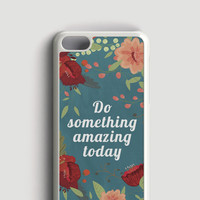 Do Something Amazing Phone Case