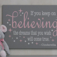 If You Keep On Believing The Dreams That You Wish Will Come True - Nursery Decor - Baby Nursery Fairytale Art - Wall Sign - Pink / Gray