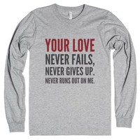 Your Love Never Fails, Never Gives Up. Never Runs Out On Me Long Sl...