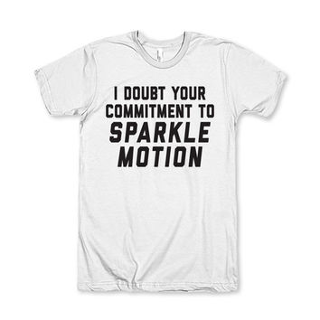 I Doubt Your Commitment To Sparkle Motion