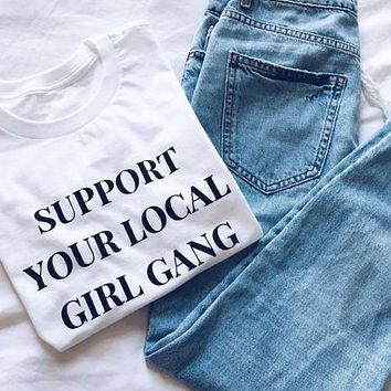 Women's T-Shirts - Support Your Local Girl Gang Tee