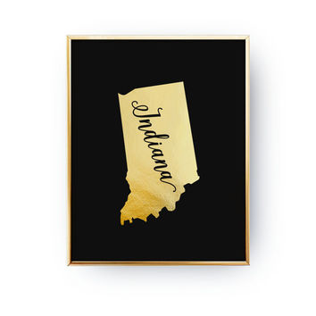 Indiana Print, Indiana State Print, Real Gold Foil Print, USA State Poster, Indiana State Map, Gold USA State, Indiana Silhouette,