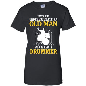 An Old Man Who Is Also A Drummer T-Shirts - Funny Tee T-Shirt