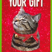 YOUR GIFT IS GREETING CARD