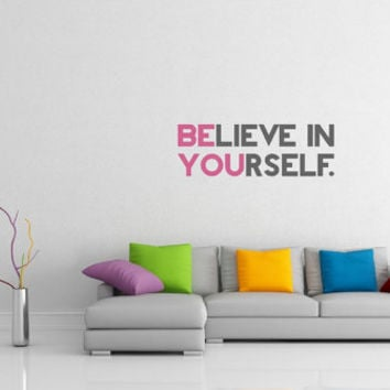 Believe in Yourself/Be You Vinyl Wall Decal