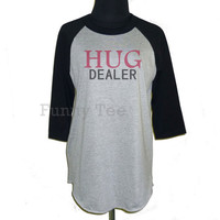 Hug dealer raglan t shirt **3/4 sleeve shirt **Men women tshirts clothing size S M L XL XXL