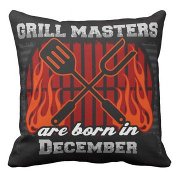 Grill Masters Are Born In December Throw Pillow