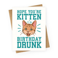 HOPE YOU'RE KITTEN BIRTHDAY DRUNK