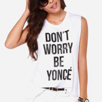 Style Stalker Don't Worry Be Yonce Muscle Tee
