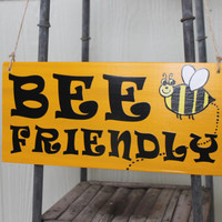 Bee Friendly wood sign