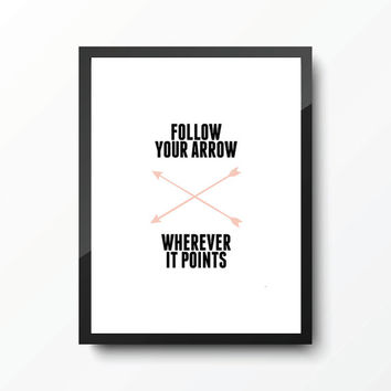 Follow Your Arrow Typography Art Print - Black & Pink