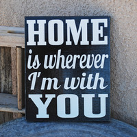 SAVE 15 HOME is wherever i'm with YOU Sign  Love  by snappydesign