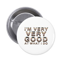 TEE Good at What I Do Pinback Button