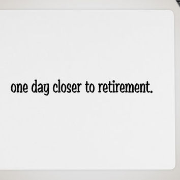 One Day Closer To Retirement mousepad, office supplies, funny mousepads, gag gifts, boss gifts, mousepad, ourcornershop, office stuff