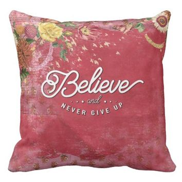 Believe and Never Give Up Pillow