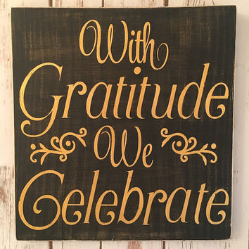 Wooden Sign Quotable Gifts-GRATITUDE-Thanksgiving, Wall Gallery Art, Custom Wood Sign, Gifts for Her, Housewarming