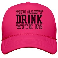 You Can't Drink With Us