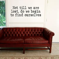 Vinyl wall quote - Not till we are lost, do we begin to find ourselves