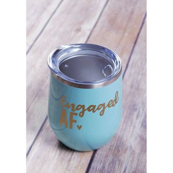 Engaged AF Wine Tumbler {Multiple Colors}