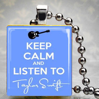 Keep Calm and Listen to Taylor Swift...Scrabble Tile Pendant Charm...Chain or Necklace Sold Seperately