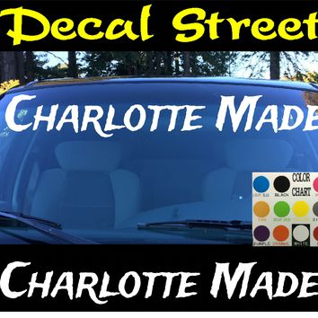 Charlotte Made Windshield Visor Die Cut Vinyl Decal Sticker