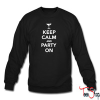 Keep calm and Party on 4 sweatshirt