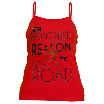 Don't Need a Reason | Spaghetti Strap T Shirt | Underground Statements