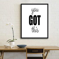 Inspirational Art Print, You Got This, Typographic Print, Pantone Marsala Decor, Modern Prints, Typography, Office Decor,Gift Art Word art