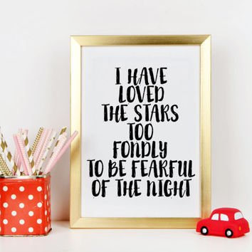 I Have Loved The Stars Too Fondly Star Quote Print Nursery Print Teen Room Decor Inspirational Motivational Quote Print Instant Download