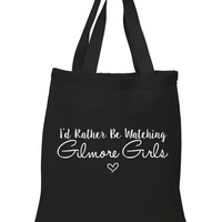 """Gilmore Girls Names """"I'd Rather Be Watching Gilmore Girls"""" 100% Cotton Tote Bag"""