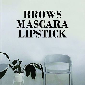Brows Mascara Lipstick Quote Beautiful Design Decal Sticker Living Room Bedroom Wall Vinyl Decor Art Make Up Cosmetics Beauty Salon Funny Girls Eyelashes