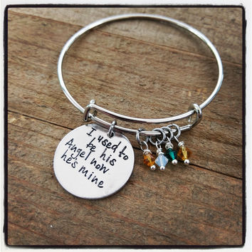 I Used To Be His Angel Now He's Mine - Memorial - Bangle Bracelet - Birthstone Jewelry
