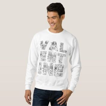 Valentine one-of-a-kind elegant decorative text sweatshirt