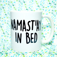 NAMAST'AY IN BED COFFEE MUG