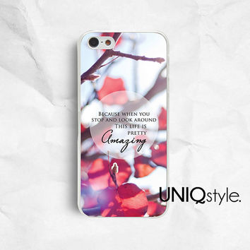 Life is pretty AMAZING iPhone Samsung phone case, iphone 4 4s 5 5s iphone 5c samsung galaxy s3 s4 note2 note3, life quote, red flowers, C34