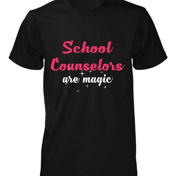 School Counselors Are Magic. Awesome Gift - Unisex Tshirt