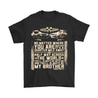 KUYOU Half Way Across The World My Brother Fast And Furious Shirts