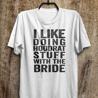 Bride T Shirts, I like doing hoodrat stuff with the bride funny t shirt, tops, tees