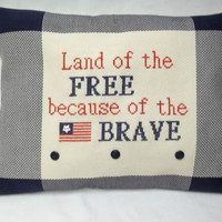 Land Of The Free Patriotic Cross Stitched Accent  Pillow / Military