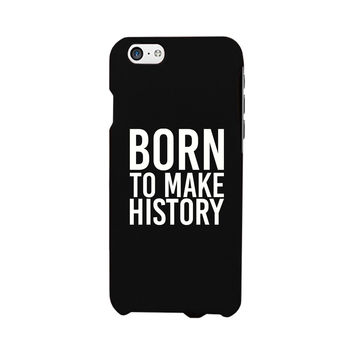 Born To Make Black Inspirational Quote Phone Cases For Apple, Samsung Galaxy
