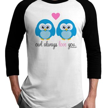 Owl Always Love You - Blue Owls Adult Raglan Shirt by TooLoud
