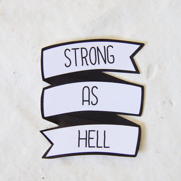 """Strong As Hell"" Quote Sticker"