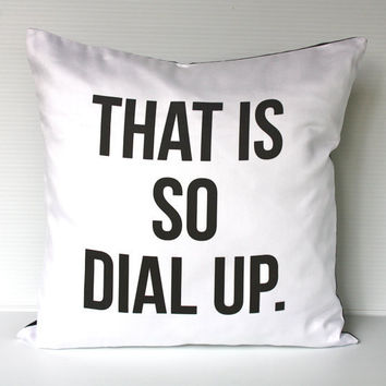 THAT IS SO dial up decorative pillow eco by mybeardedpigeon