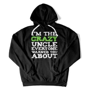 I'm The Crazy Uncle Hoodie