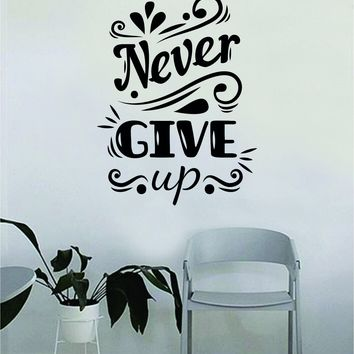 Never Give Up v2 Quote Wall Decal Sticker Bedroom Home Room Art Vinyl Inspirational Decor Yoga Funny Namaste Funny Studio Good Vibes Happiness Smile Motivational Gym